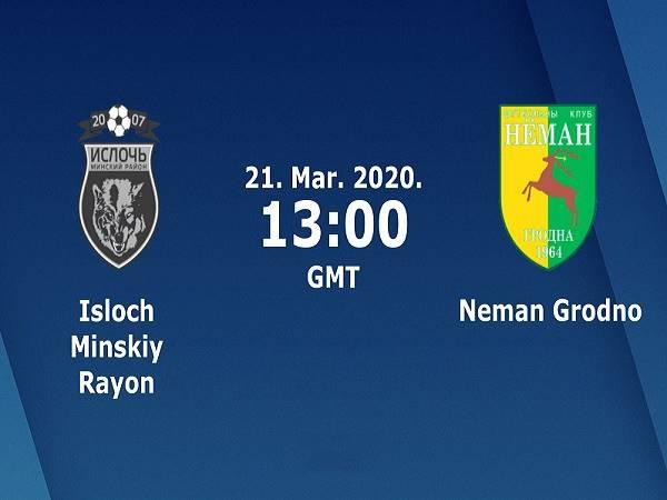 Dự đoán Isloch vs Neman Grodno, 20h00 ngày 21/03