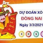 Dự đoán XSDN ngày 3/3/2021 – Dự đoán chốt số Đồng Nai hôm nay