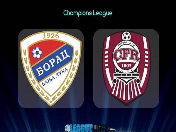 Dự đoán Borac Banja Luka vs Cluj – 01h00 14/07/2021, Cúp C1 châu Âu