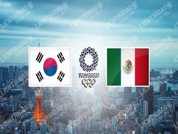 Dự đoán U23 Mexico vs U23 Hàn Quốc – 18h00 31/07, Olympic 2020