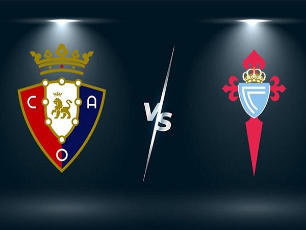 Dự đoán Osasuna vs Celta Vigo – 03h00 24/08, VĐQG Tây Ban Nha