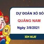 Dự đoán XSQNM ngày 3/8/2021 chốt số Quảng Nam thứ 3